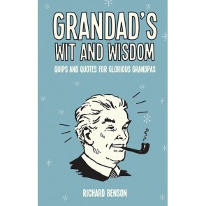 Grandad's Wit and Wisdom: Quips and Quotes for Glorious Grandads - 1