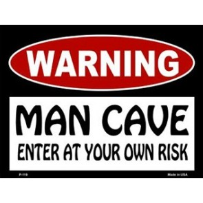 Warning! Man Cave - Enter At Your Own Risk Tin Sign - 1