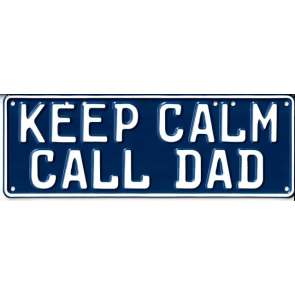 Keep Calm Call Dad Novelty Number Plate - 1
