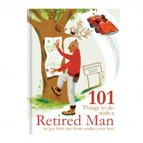 101 Things To Do With A Retired Man - 1
