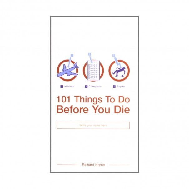 101 Things To Do Before You Die Book
