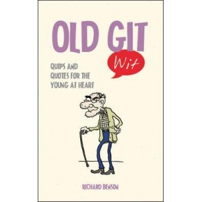 Old Git Wit : Quips and Quotes for the Young at Heart - 1