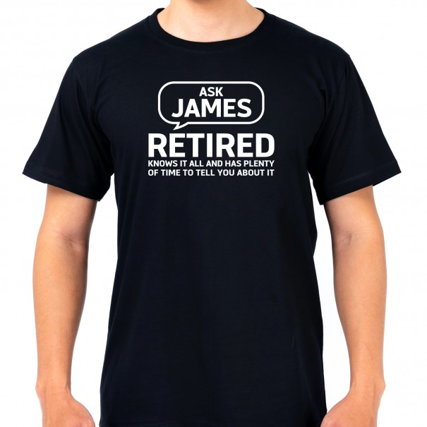 Personalised Ask Me I'm Retired Black T-Shirt - 1