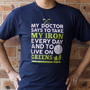 Take Your Iron, Live on Greens Golf T-Shirt - 1