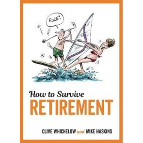 How to Survive Retirement - 1