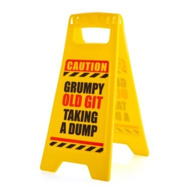Grumpy Old Git Taking A Dump Warning Sign - 1