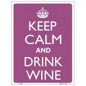Keep Calm and Drink Wine Tin Sign