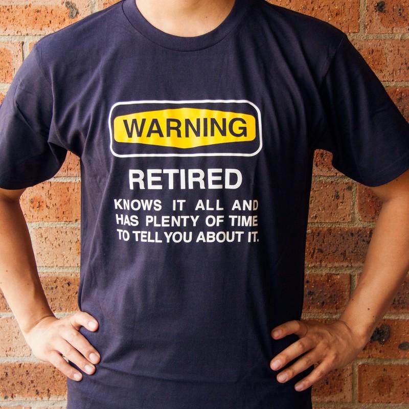 Warning Retired T-Shirt