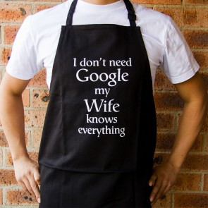 I Don't Need Google My Wife Knows Everything Apron