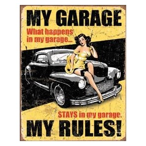 My Garage My Rules Garage Metal Sign