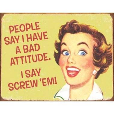 Bad Attitude Metal Sign