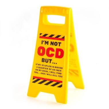 OCD Desk Warning Sign