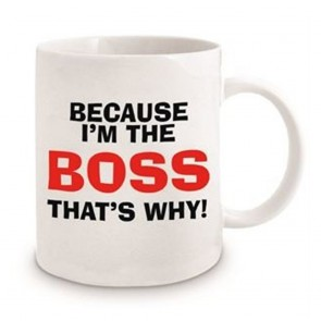 Because I'm The Boss Mug