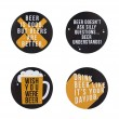 Beer Makes Everything Better - Set of 8 Coasters