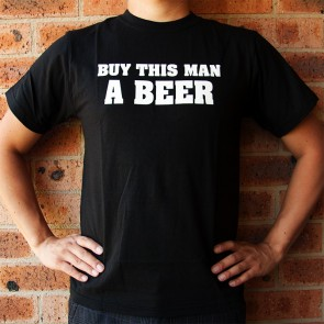 Buy This Man A Beer T-Shirt