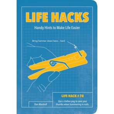 Life Hacks: Handy Hints to Make Life Easier - 1