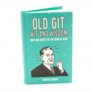 Old Git: Wit and Wisdom: Quips and Quotes for the Young at Heart - 1
