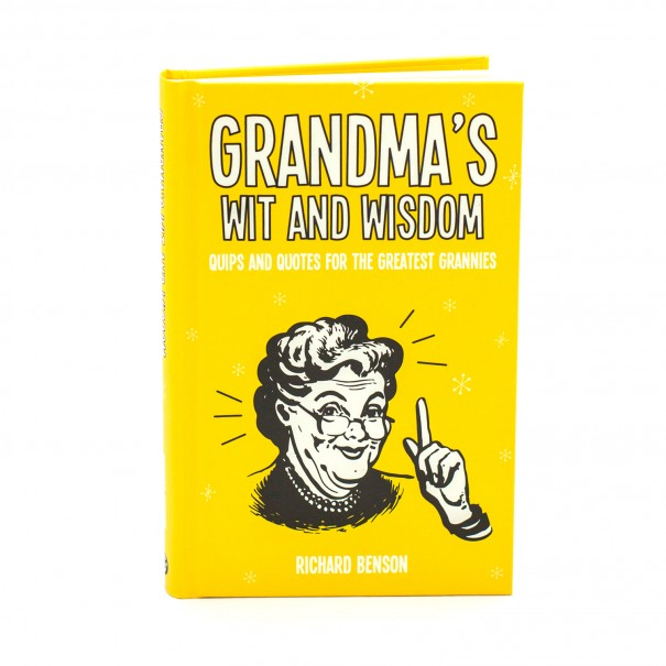 Grandma's Wit and Wisdom: Quips and Quotes for the Greatest Grannies - 1