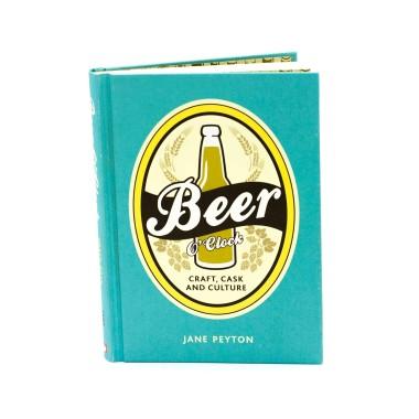 Beer O'Clock: Craft, Cask and Culture Book - 1