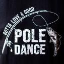 Good Pole Dance Fishing T-Shirt - 2
