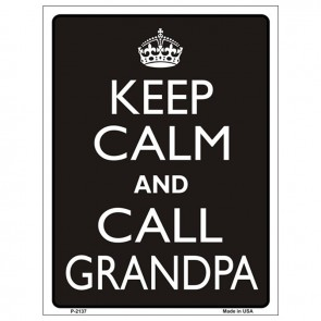 Keep Calm and Call Grandpa Tin Sign