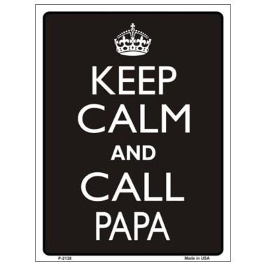 Keep Calm and Call Papa Tin Sign