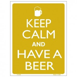 Keep Calm and Have A Beer Tin Sign