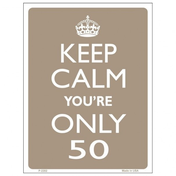 Keep Calm You're Only 50 Tin Sign