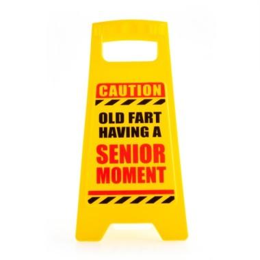 Caution Old Fart Having a Senior Moment Desk Warning Sign - 1