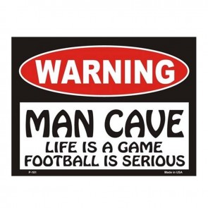 Warning! Man Cave - Life is a Game, Football is Serious Tin Sign